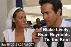 Blake Lively, Ryan Reynolds Tie the Knot