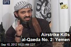 Airstrike Kills al-Qaeda No. 2: Yemen