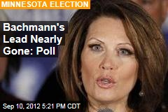 Bachmann's Lead Nearly Gone: Poll