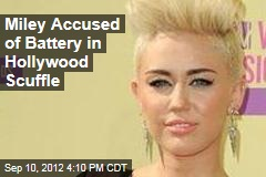 Miley Accused of Battery in Hollywood Brawl