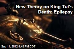 New Theory on King Tut&amp;#39;s Death: Epilepsy