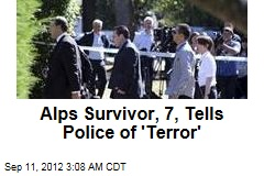 Alps Survivor, 7, Tells Police of &amp;#39;Terror&amp;#39;