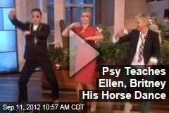 Psy Teaches Ellen, Britney His Horse Dance