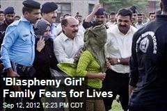 'Blasphemy Girl' Family Fears for Lives