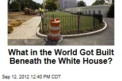 What in the World Got Built Beneath the White House?