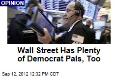 Wall Street Has Plenty of Democrat Pals, Too
