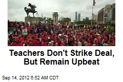 Teachers Don't Strike Deal, But Remain Upbeat
