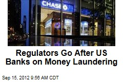 Regulators Go After US Banks on Money Laundering