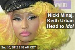 Nicki Minaj, Keith Urban Head to Idol