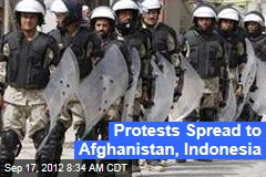 Protests Spread to Afghanistan, Indonesia