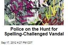 Police on the Hunt for Spelling-Challenged Vandal
