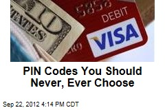PIN Codes You Should Never, Ever Choose