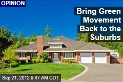 Bring Green Movement Back to the Suburbs