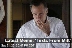 Latest Meme: 'Texts From Mitt'