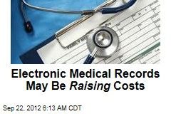 Electronic Medical Records May Be Raising Costs