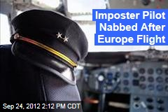 Imposter Pilot Nabbed After Europe Flight