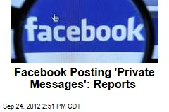 Facebook Posting 'Private Messages': Report