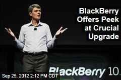 BlackBerry Offers Peek at Crucial Upgrade
