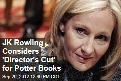 JK Rowling Considers 'Director's Cut' for Potter Books