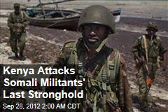 Kenya Attacks Somali Militants' Last Stronghold