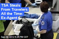 TSA Steals From Travelers All the Time: Ex-Agent