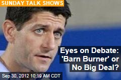 Eyes on Debate: 'Barn Burner' or No Big Deal?