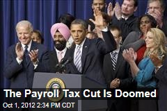 The Payroll Tax Cut Is Doomed