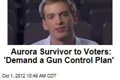 Aurora Survivor to Voters: 'Demand a Gun Control Plan'