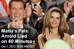 Maria&amp;#39;s Pals: Arnold Lied on 60 Minutes