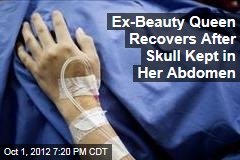 Ex-Beauty Queen Recovers After Skull Kept in Her Stomach