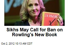 Sikhs May Call for Ban on Rowling's New Book