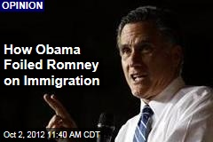 How Obama Foiled Romney on Immigration