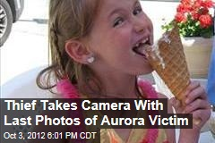 Thief Takes Camera With Last Photos of Aurora Victim