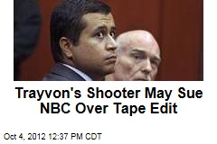 Trayvon's Shooter May Sue NBC Over Tape Edit