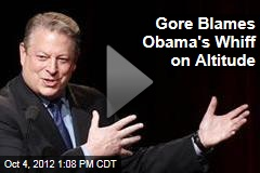 Gore Blames Obama&amp;#39;s Whiff on Altitude