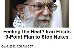 Feeling the Heat? Iran Floats 9-Point Plan to Stop Nukes