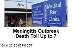 Meningitis Outbreak Death Toll Up to 7