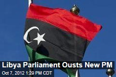 Libya Parliament Ousts New PM