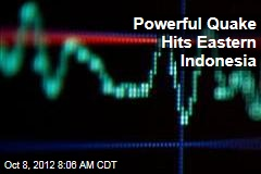 Powerful Quake Hits Eastern Indonesia