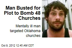 Man Busted for Plot to Bomb 48 Churches