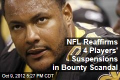 NFL Reaffirms 4 Players&amp;#39; Suspensions in Bounty Scandal