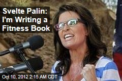 Weight a Minute: Thin New Palin Pens Fitness Book