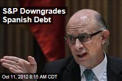 S&P Downgrades Spanish Debt