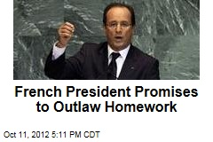 French President Promises to Outlaw Homework