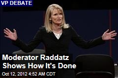 Martha Raddatz's Tough Moderating Wins Praise