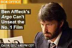 Ben Affleck&amp;#39;s Argo Can&amp;#39;t Unseat the No. 1 Film