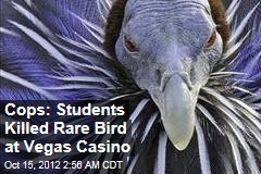 Cops: Students Killed Rare Bird at Vegas Casino