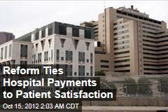 Reform Ties Hospital Payments to Patient Satisfaction