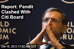 Report: Pandit Clashed With Citi Board