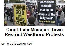 Court Lets Missouri Town Restrict Westboro Protests